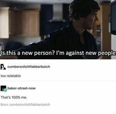 Sherlock about John's therapist xD<< Hate to break it to you Sherlock, but you've already met her