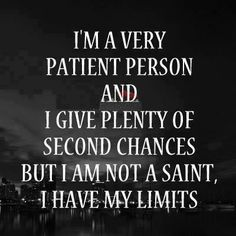 I have my limits quotes quote truth quotes and sayings image quotes