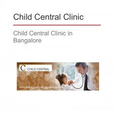 Child Central Clinic Child Central Clinic in Bangalore   About Child Central Clinic Child Central Clinic is located in Bangalore and is headed by two prom. http://slidehot.com/resources/child-central-clinic-bangalore.58516/