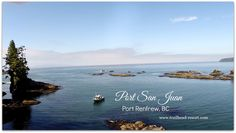 Beautiful Port San Juan on the West Coast of Vancouver Island. A great place to visit.