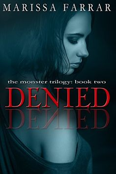Denied (The Monster Trilogy Book 2) by Marissa Farrar https://www.amazon.com/dp/B01BGYO0JA/ref=cm_sw_r_pi_dp_rJxvxbMSJQPW4