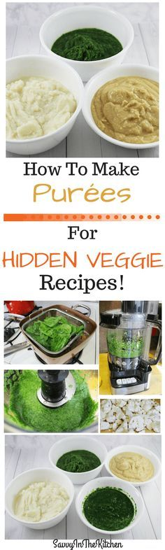 how to make pures for hidden veggie recipes so join me on this vegetable journey and have some fun creating delicious recipes