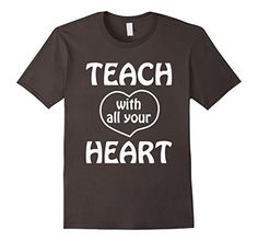 Teach With All Your Heart T Shirt Gift for Teacher Teacher T Shirt Back To School Teaching Appreciation Gifts Teach with all your heart t-shirt makes a great teacher to teacher gift idea for preschool kindergarten teacher or high school teachers as a gift for a Mother's Day or a Father's Day celebration. Available in different colors, styles and sizes for women and men. The best teaching occupation apparel clothing gift products with really cute print decals for teachers. Nice surprise for a…