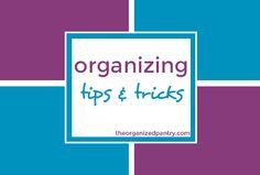 Click here for all my organizing tips, tricks & hacks! I have everything broke down further room by room & issue by issue, but these are just general tips & tricks. My own tips, tricks & hacks for general organizing can be found here  http://theorganizedpantry.com