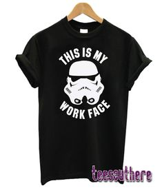 Star Wars This is My Work Face Stormtrooper Adult T-Shirt Stormtrooper T Shirt, Relaxed Outfit, Girl Style, Star Wars, T Shirts For Women, Tees, Unique, Face, Mens Tops