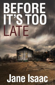 Before It's Too Late by Jane Isaac, published by Legend Press on 1st June 2015