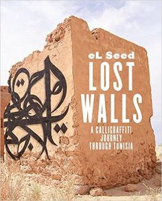Lost Walls: Graffiti Road Trip through Tunisia: el Seed: 9783937946481: Amazon.com: Books