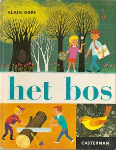 Het bos - Alain Grée 1965: okay, I don't know what this translates to, but I LOVE this style!
