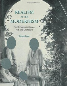 Realism after Modernism: The Rehumanization of Art and Literature (October Books) by Devin Fore. Save 4 Off!. $33.38. 416 pages. Author: Devin Fore. Series - October Books. Publication: September 21, 2012. Publisher: The MIT Press (September 21, 2012)