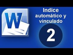 Word - Excel - Access (Clases, tutoriales y ejercicios): Tutorial Word (Cap. 2) Índice Automático y Vincula...