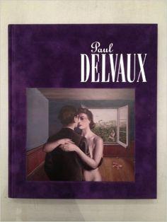 Paul Delvaux: BlainDiDonna: 9780984044733: Amazon.com: Books