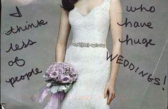 Postsecret: I think less of people who have huge weddings.