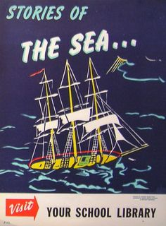 Vintage Ads for Libraries and Reading from Brain Pickings. Stories of the sea . . . visit your school library! :)