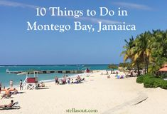 10 Things to do in Montego Bay