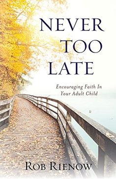 Never Too Late: Encouraging Faith in Your Adult Child free ebook