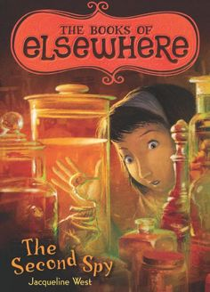 The Books of Elsewhere, Volume 3: The Second Spy written by Jacqueline West  (Early Reader Chapter Book for Ages 9-12)