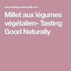 Millet aux légumes végétalien- Tasting Good Naturally