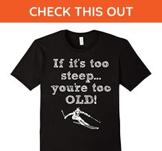 Mens Skiing - If it's too Steep...You're Too Old Large Black - Sports shirts (*Amazon Partner-Link)