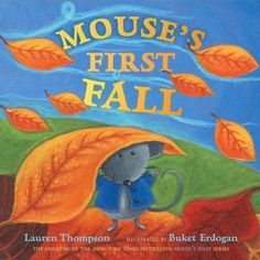 Mouse's First Fall by Lauren Thompson.  Mouse's First series. First Grade Schoolhouse Book of the Month Blog Hop. http://firstgradeschoolhouse.blogspot.com/2012/10/october-book-of-month-blog-hop.html
