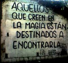 "I speak spanish and there it says ""Those who believe in magic are destined to find it"" :D Words Quotes, Wise Words, Me Quotes, Sayings, Gabriel Garcia Marquez, Little Bit, Believe In Magic, More Than Words, Spanish Quotes"
