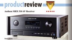 Anthem Electronics: Anthem MRX 510 receives fantastic review and Editor's Choice award from Canada HiFi
