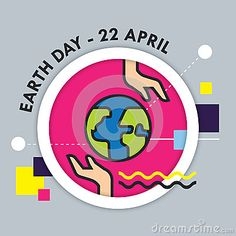 An illustration for earth day, consist of earth, hands and text Earth Day - 22 April.