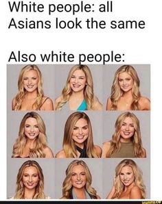 White people: all Asians look the same - iFunny :) Funny Asian Memes, Asian Jokes, Asian Humor, Most Hilarious Memes, Stupid Funny Memes, Funny Relatable Memes, Funny Stuff, Random Stuff, White People Jokes
