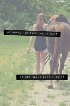 """My horse has saved me in ways no one could ever imagine."""