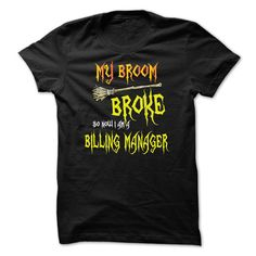 My Broom Broke So Now I Billing Manager Perfect Gift For Halloween T Shirt, Hoodie Billing Manager