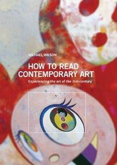 How to Read Contemporary Art by Michael Wilson http://www.amazon.com/dp/1419707531/ref=cm_sw_r_pi_dp_.a94ub0BSFP3X