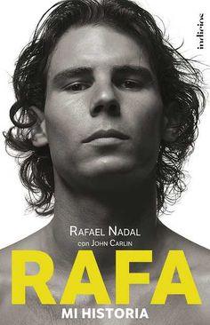 Rafael Nadal con John Carlin - Rafa, Mi Historia