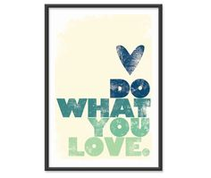 Do What You Love Sea GreenBlue 13x19 print by theinksociety, $16.95