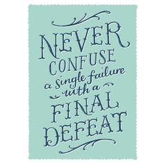 Never confuse a single failure with a final defeat. #entrepreneur #entrepreneurship