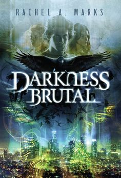 Darkness Brutal (The Dark Cycle #1) by Rachel A. Marks - July 1st 2015 by Skyscape