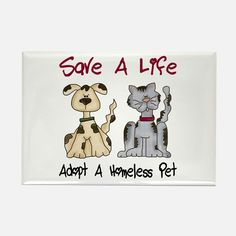 Adopt A Homeless Pet Rectangle Magnet for