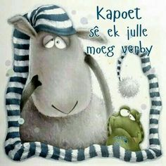 Kapoet en moeg verby Good Night Wishes, Good Night Quotes, Day Wishes, Friend Pictures, Funny Pictures, Qoutes, Funny Quotes, Good Knight, Afrikaanse Quotes