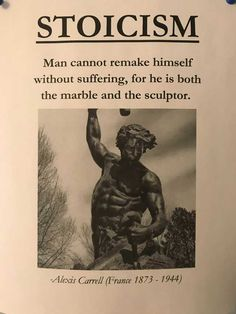 "A stoic philosophy: ""Man cannot remake himself without suffering, for he is both the marble and the sculptor. Wisdom Quotes, Quotes To Live By, Me Quotes, Motivational Quotes, Inspirational Quotes, Loser Quotes, Socrates Quotes, Aristotle Quotes, The Words"