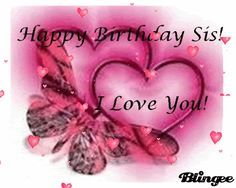 happy birthday sis | 294909456_1003326.gif Happy Birthday Sis! image by lanariddle1