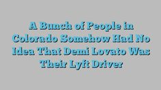 """9/04/16    How did Demi Lovato unwind after rocking it out on stage with Nick Jonas throughout their tour cease in Denver? By going undercover as a Lyft driver, in fact. The """"Cool For the Summer"""" singer launched herself as Samantha to her unsuspecting passengers (who it must be..."""