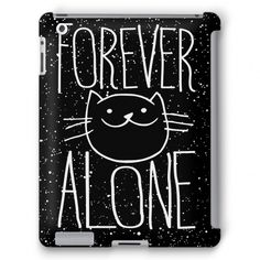Forever Alone #ipad #cat #kitty #meow #alone #lonely #forever #black