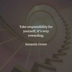 50 Responsibility quotes that'll make you a better person. Here are the best responsibility quotes and sayings from the great authors that w. Responsibility Quotes, Be A Better Person, Self Improvement, Literacy, No Response, Motivational Quotes, Notes, Author, Make It Yourself
