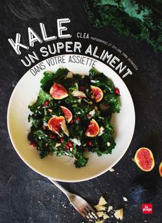 Buy Kale un super aliment dans votre assiette by Clea and Read this Book on Kobo's Free Apps. Discover Kobo's Vast Collection of Ebooks and Audiobooks Today - Over 4 Million Titles! Mezze, Chou Kale, New Recipes, Healthy Recipes, Healthy Food, Nutrition, Slow Food, Learn To Cook, Food Design