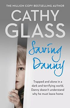 """Read """"Saving Danny"""" by Cathy Glass available from Rakuten Kobo. The fifteenth fostering memoir by Cathy Glass.Danny was petrified and clung to me in desperation as I carried him to my . Got Books, Books To Read, Glass Book, Impatience, Thing 1, Free Reading, Reading Lists, Reading Room, Book Lists"""