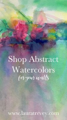 Original Art for your Walls. Dress up your walls with colorful abstract watercolor paintings by Laura Trevey.