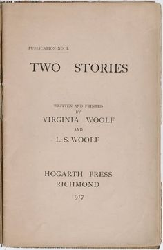 """Title page of """"Two stories"""" written and printed by Virginia and Leonard Woolf on their hand press, Hogarth Press, in 1917 Leonard Woolf, Learning Psychology, Duncan Grant, Bloomsbury Group, Fictional World, Virginia Woolf, Second Story, Letterpress Printing, Teaching English"""