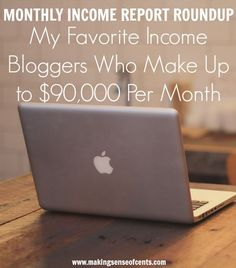 Monthly Income Report Roundup – My Favorite Income Bloggers – Making Sense Of Cents