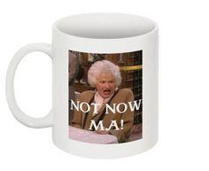 New THE GOLDEN GIRLS 'Not now Ma!' Coffee Mug Tea Cup Bea Arthur Gift