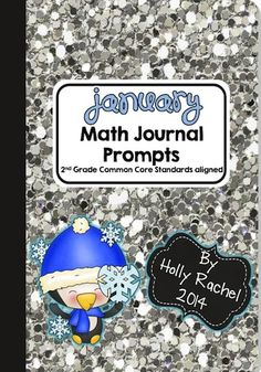 This fantastic pack of Common Core aligned Math journal prompts is perfect for the month of January. The prompts are themed around winter. Included are 28 prompts - one for each Second Grade Common Core Standard.