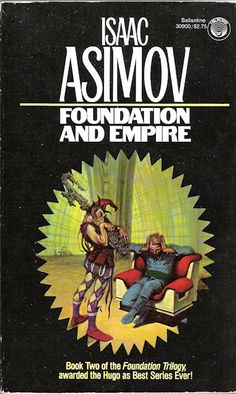 Publication: Foundation and Empire Authors: Isaac Asimov Year: ISBN: Publisher: Del Rey / Ballantine Cover: Darrell K. Asimov Foundation, Classic Sci Fi Books, Fantasy Books, Fantasy Art, Isaac Asimov, Science Fiction Books, Tapas, Book Writer, Retro Futurism