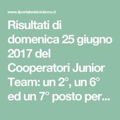 Risultati di domenica 25 giugno 2017 del Cooperatori Junior Team: un 2°, un 6° ed un 7° posto per gli Esordienti – Il Portale Del Ciclismo